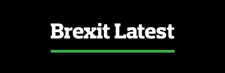 Brexit Latest